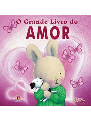 O Grande Livro do Amor (Trace Moroney)