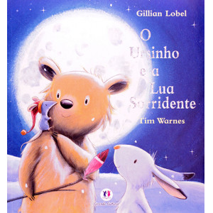 O Ursinho e A Lua Sorridente (Gillian Lobel / Tim Warnes)