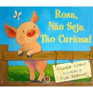 Rosa, Não Seja Tão Curiosa! (Nicola Grant)