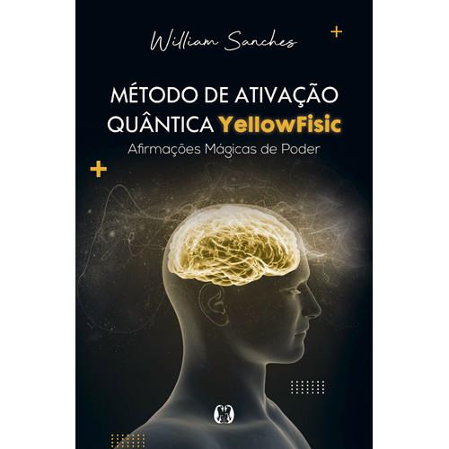Método de Ativação Quântica Yellowfisic (William Sanches)