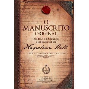 O Manuscrito Original - As Leis do Triunfo e do Sucesso de Napoleon Hill (Napoleon Hill)