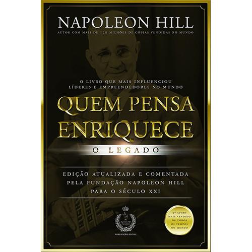 Quem Pensa Enriquece - O Legado (Napoleon Hill)