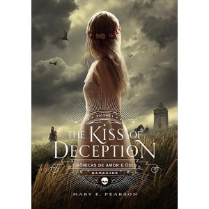 Crônicas de Amor e Ódio - Vol. 1: The Kiss Of Deception (Mary E. Pearson)