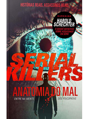 Serial Killers - Anatomia do Mal (Harold Schrechter)