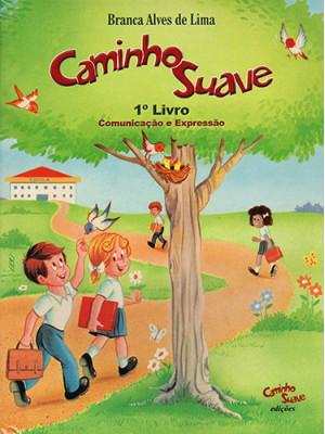 Caminho Suave 1º Livro: Comunicação e Expressão (Branca Alves de Lima)