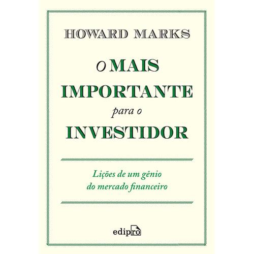O Mais Importante Para O Investidor (Howard Marks)