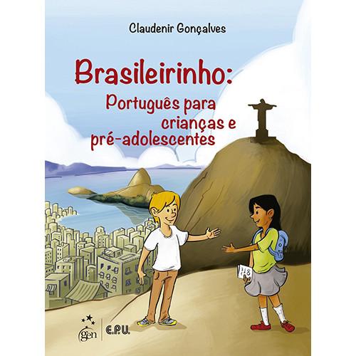 Brasileirinho: Português Para Crianças e Pré-Adolescentes (Claudenir Gonçalves)