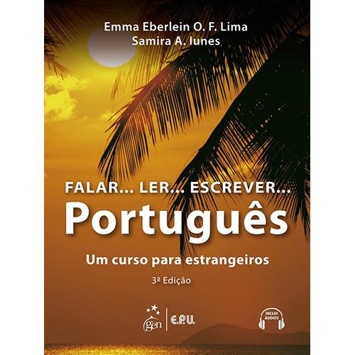 Falar...Ler...Escrever...Português - Um Curso Para Estrangeiros (Emma Eberlein O. F. Lima)