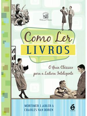Como Ler Livros (Mortimer J. Adler / Charles Van Doren)