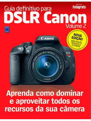Guia Definitivo Para DSLR Canon - Volume 2