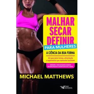 Malhar, Secar, Definir Para Mulheres (Michael Matthews)