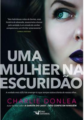 Uma Mulher Na Escuridão (Charlie Donlea)
