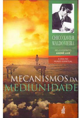 Mecanismos da Mediunidade (Francisco Cândido Xavier)