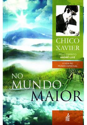 No Mundo Maior (Francisco Cândido Xavier)
