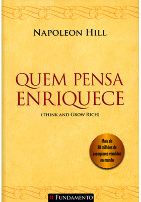 Quem Pensa Enriquece (Napoleon Hill)