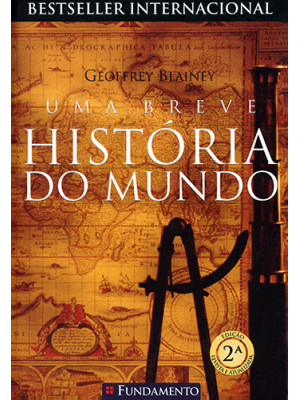 Uma Breve História do Mundo (Geoffrey Blainey)