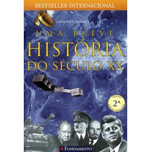 Uma Breve História do Século XX (Geoffrey Blainey)