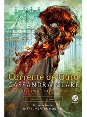 As Últimas Horas - Vol. 1: Corrente de Ouro (Cassandra Clare)