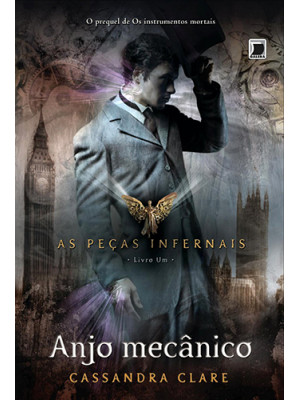 As Peças Infernais - Vol. 1: Anjo Mecânico (Cassandra Clare)