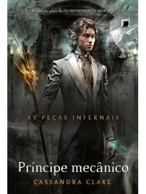 As Peças Infernais - Vol. 2: Príncipe Mecânico (Cassandra Clare)