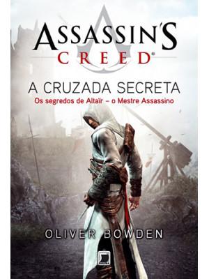 Assassin's Creed - Vol. 3: Cruzada Secreta (Oliver Bowden)