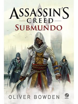Assassin's Creed - Vol. 7: Submundo (Oliver Bowden)