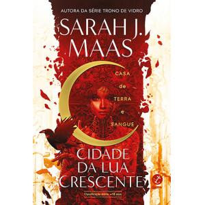 Casa de Terra e Sangue - Vol. 1: Cidade da Lua Crescente (Sarah J. Maas)