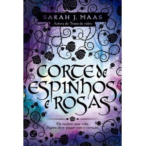 Corte de Espinhos e Rosas - Vol. 1 (Sarah J. Maas)