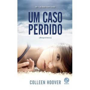 Hopeless - Vol. 1: Um Caso Perdido (Colleen Hoover)