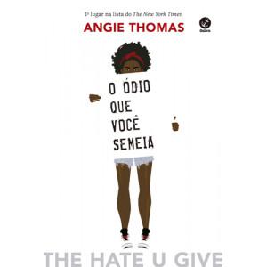 O Ódio Que Você Semeia (Angie Thomas)
