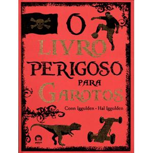 O Livro Perigoso Para Garotos (Conn Iggulden/ Hal Igguden)
