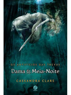 Os Artifícios das Trevas - Vol. 1: A Dama da Meia-Noite (Cassandra Clare)