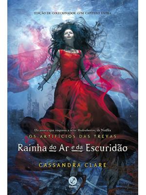 Os Artifícios das Trevas - Vol. 3: Rainha do Ar e da Escuridão (Cassandra Clare)