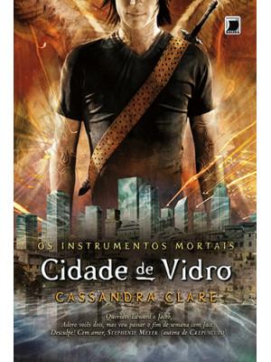 Os Instrumentos Mortais - Vol. 3: Cidade de Vidro (Cassandra Clare)