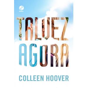 Talvez Agora (Colleen Hoover)