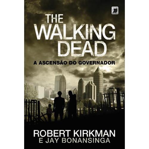 The Walking Dead - Vol. 1: A Ascensão do Governador (Jay Bonansinga / Robert Kirkman)