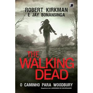 The Walking Dead - Vol. 2: O Caminho Para Woodbury (Jay Bonansinga / Robert Kirkman)