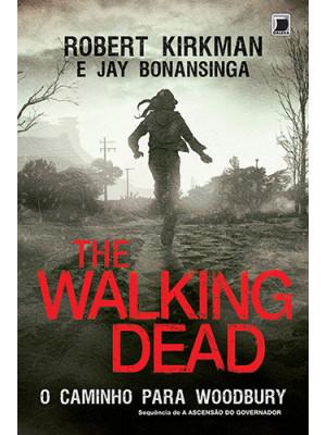 The Walking Dead - Vol. 2: O Caminho Para (Woodbury (Jay Bonansinga / Robert Kirkman)