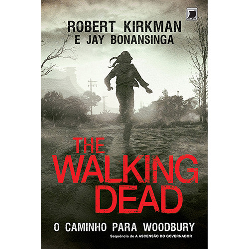 The Walking Dead - Vol. 2: O Caminho Para Woodbury (Jay Bonansinga / Robert Kirkman)