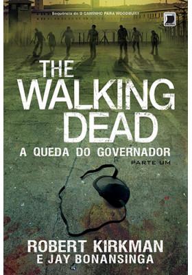 The Walking Dead - Vol. 3: A Queda do Governador (Jay Bonansinga / Robert Kirkman)