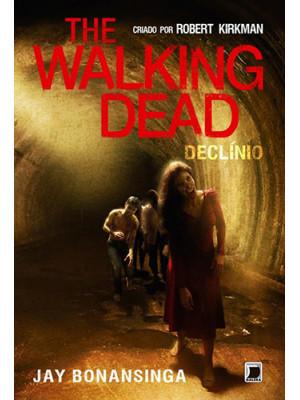 The Walking Dead - Vol. 5: Declínio (Jay Bonansinga / Robert Kirkman)