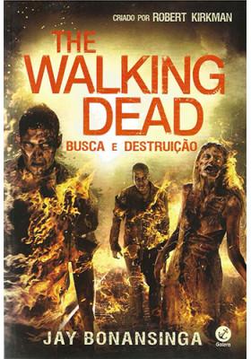 The Walking Dead - Vol. 7: Busca e Destruição (Jay Bonansinga / Robert Kirkman)