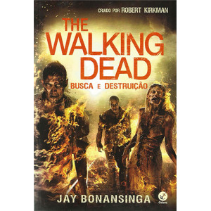 The Walking Dead - Vol. 7: Busca e Destruição (Jay Bonansinga / Robert Kirkman)