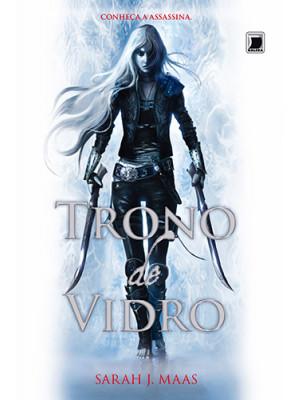 Trono de Vidro - Vol. 1 (Sarah J. Maas)