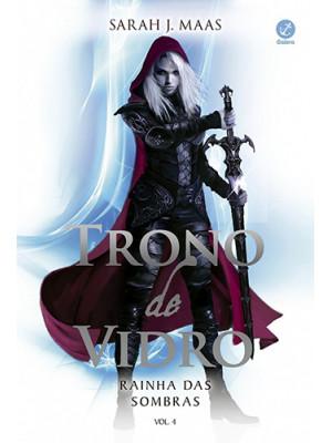 Trono de Vidro - Vol. 4: Rainhas das Sombras (Sarah J. Maas)