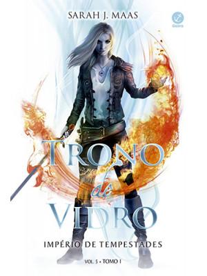 Trono de Vidro - Vol. 5: Império de Tempestades - Tomo 1 (Sarah J. Maas)