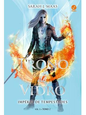 Trono de Vidro - Vol. 5: Império de Tempestades - Tomo 2 (Sarah J. Maas)