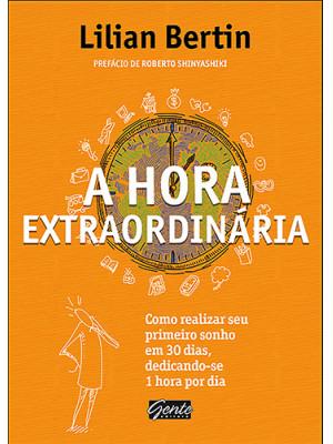 A Hora Extraordinária (Lilian Bertin)