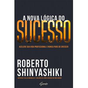 A Nova Lógica do Sucesso (Roberto Shinyashiki)