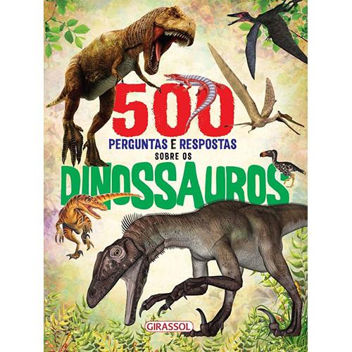 500 Perguntas e Respostas Sobre Os Dinossauros